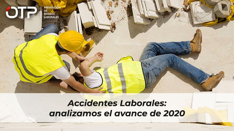 Accidentes Laborales: analizamos el avance de 2020